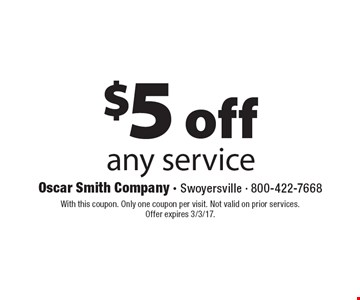 $5 off any service. With this coupon. Only one coupon per visit. Not valid on prior services. Offer expires 3/3/17.