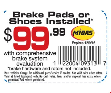 $99 brake pads or shoes installed