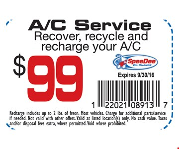 $99 A/C Service Recover, recycle and recharge your A/C