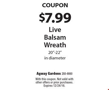 Coupon. $7.99 live balsam wreath. 20