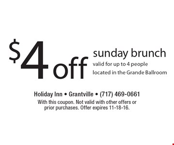 $4 off Sunday brunch valid for up to 4 people. Located in the Grande Ballroom. With this coupon. Not valid with other offers or prior purchases. Offer expires 11-18-16.