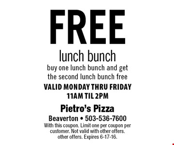 free lunch bunch buy one lunch bunch and get the second lunch bunch freeValid Monday thru Friday 11am til 2pm. With this coupon. Limit one per coupon per customer. Not valid with other offers.other offers. Expires 6-17-16.