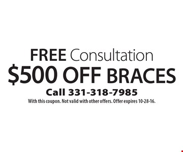 Free Consultation $500 Off Braces. With this coupon. Not valid with other offers. Offer expires 10-28-16.