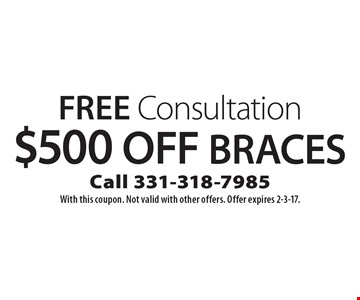 Free Consultation. $500 Off Braces. With this coupon. Not valid with other offers. Offer expires 2-3-17.