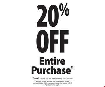 20% OFF Entire Purchase*. With this coupon. Not valid with other coupons, offers, prior promotions, USPS or prior purchases. Offer expires 2-5-17. *Exclusions may apply.