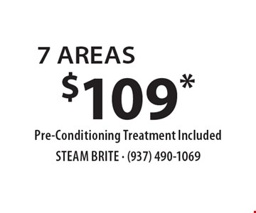 $109* 7 AREAS. Pre-Conditioning Treatment Included. *Steam Carpet Cleaning. Most Furniture Moved. Extended Areas, Combo Rooms & Over 250 sq ft Count As Two. Steps Are Extra. Hallways, Walk-in Closets Or Bathrooms Count As One. Valid With Coupon Only. Some restrictions apply, such as preexisting conditions, environmental/fuel charge of $6.00 applies.Expires 3/17/17.