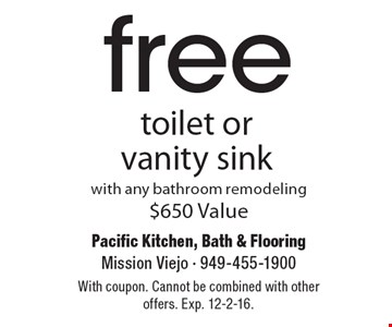 Free toilet or vanity sink with any bathroom remodeling. $650 Value. With coupon. Cannot be combined with other offers. Exp. 12-2-16.