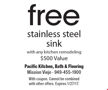 Free stainless steel sink with any kitchen remodeling, $500 Value. With coupon. Cannot be combined with other offers. Expires 1/27/17.