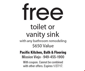 Free toilet or vanity sink with any bathroom remodeling, $650 Value. With coupon. Cannot be combined with other offers. Expires 1/27/17.
