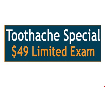 Toothache special. $49 limited exam.