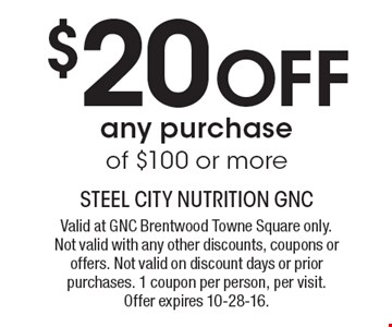 $20 Off any purchase of $100 or more. Valid at GNC Brentwood Towne Square only. Not valid with any other discounts, coupons or offers. Not valid on discount days or prior purchases. 1 coupon per person, per visit. Offer expires 10-28-16.