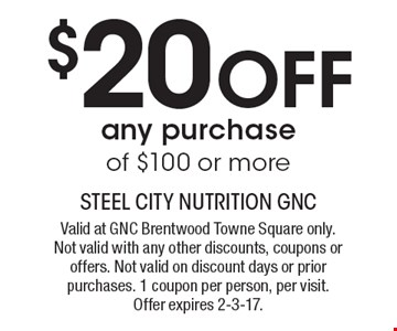 $20 off any purchase of $100 or more. Valid at GNC Brentwood Towne Square only. Not valid with any other discounts, coupons or offers. Not valid on discount days or prior purchases. 1 coupon per person, per visit. Offer expires 2-3-17.