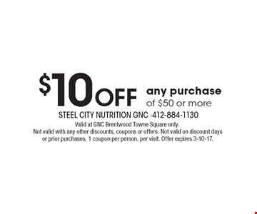 $10 off any purchase of $50 or more. Valid at GNC Brentwood Towne Square only. Not valid with any other discounts, coupons or offers. Not valid on discount days or prior purchases. 1 coupon per person, per visit. Offer expires 3-10-17.