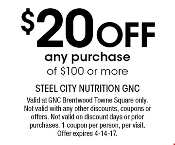 $20 off any purchase of $100 or more. Valid at GNC Brentwood Towne Square only.Not valid with any other discounts, coupons or offers. Not valid on discount days or prior purchases. 1 coupon per person, per visit. Offer expires 4-14-17.