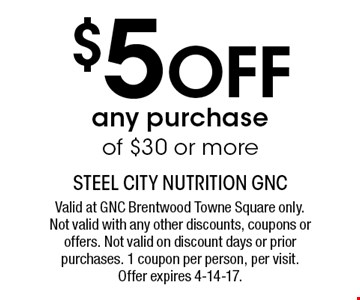 $5 off any purchase of $30 or more. Valid at GNC Brentwood Towne Square only. Not valid with any other discounts, coupons or offers. Not valid on discount days or prior purchases. 1 coupon per person, per visit. Offer expires 4-14-17.