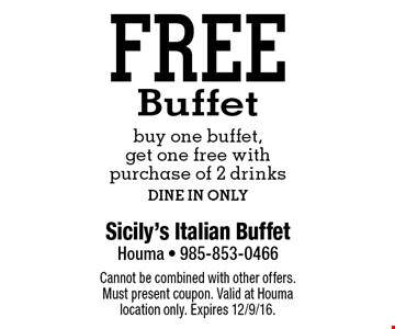 free Buffet buy one buffet, get one free with purchase of 2 drinks DINE IN ONLY. Cannot be combined with other offers. Must present coupon. Valid at Houma location only. Expires 12/9/16.