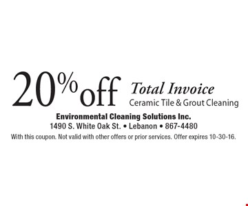 20% off Total Invoice. Ceramic Tile & Grout Cleaning. With this coupon. Not valid with other offers or prior services. Offer expires 10-30-16.