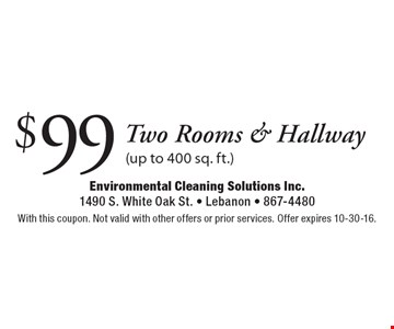 $99 Two Rooms & Hallway (up to 400 sq. ft.). With this coupon. Not valid with other offers or prior services. Offer expires 10-30-16.