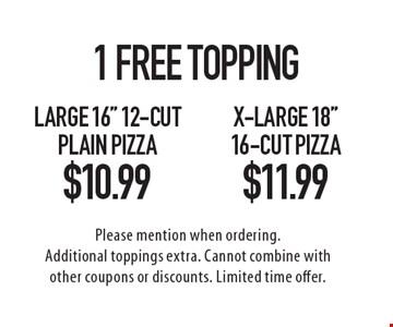1 Free Topping! $10.99 Large 16