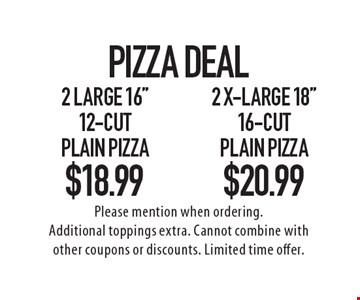 Pizza Deal! $18.99 2 Large 16