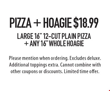 Pizza + Hoagie $18.99 Large 16