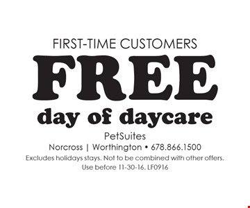 First-time customers - Free day of daycare. Excludes holidays stays. Not to be combined with other offers. Use before 11-30-16. LF0916