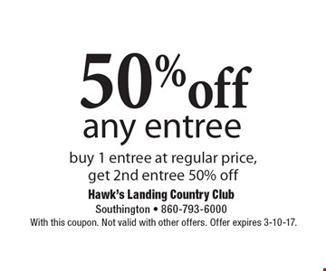 50% off any entree. Buy 1 entree at regular price, get 2nd entree 50% off. With this coupon. Not valid with other offers. Offer expires 3-10-17.