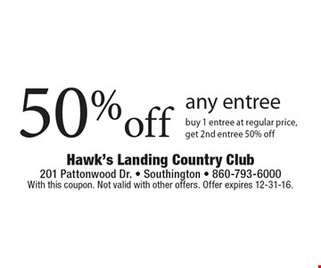 50% off any entree. Buy 1 entree at regular price, get 2nd entree 50% off. With this coupon. Not valid with other offers. Offer expires 12-31-16.