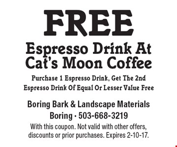 free Espresso Drink At Cat's Moon Coffee. Purchase 1 Espresso Drink, Get The 2nd Espresso Drink Of Equal Or Lesser Value Free. With this coupon. Not valid with other offers, discounts or prior purchases. Expires 2-10-17.