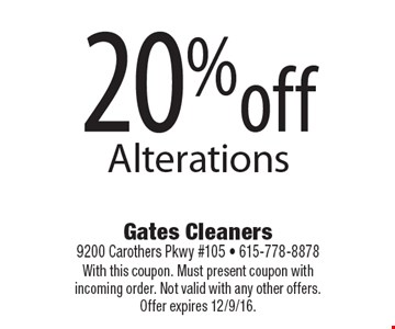 20% off Alterations. With this coupon. Must present coupon with incoming order. Not valid with any other offers. Offer expires 12/9/16.