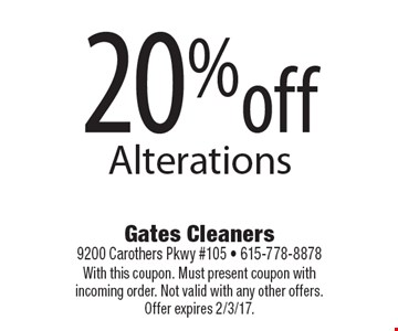 20% off Alterations. With this coupon. Must present coupon with incoming order. Not valid with any other offers. Offer expires 2/3/17.