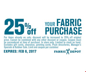 25% off your fabric purchase.