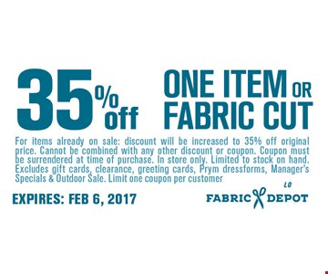 35% off one item or fabric cut.