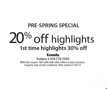 Pre-Spring Special. 20% off highlights. 1st time highlights 30% off. With this coupon. Not valid with other offers or prior services. Coupons may not be combined. Offer expires 3-24-17.