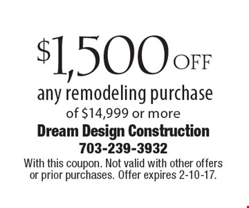 $1,500 OFF any remodeling purchase of $14,999 or more. With this coupon. Not valid with other offers or prior purchases. Offer expires 2-10-17.
