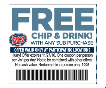 free chip & drink with any sub purchase