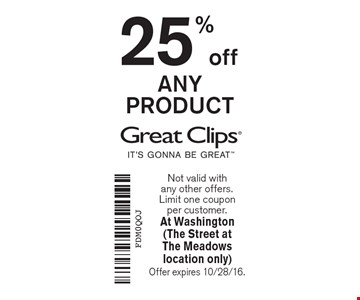 25% off ANY PRODUCT. Not valid with any other offers.Limit one coupon per customer. At Washington (The Street atThe Meadows location only) Offer expires 10/28/16.