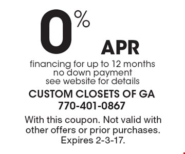 0% APR financing for up to 12 months no down payment see website for details. With this coupon. Not valid with other offers or prior purchases. Expires 2-3-17.