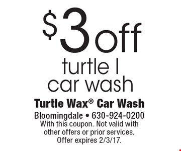 $3 off turtle I car wash. With this coupon. Not valid with other offers or prior services. Offer expires 2/3/17.