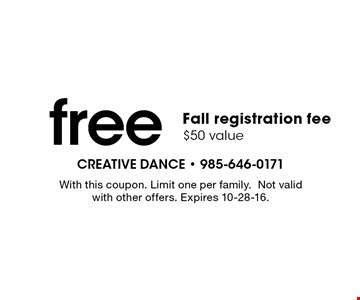 Free fall registration fee. $50 value. With this coupon. Limit one per family. Not valid with other offers. Expires 10-28-16.