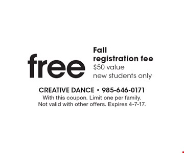 Free Fall registration fee $50 value new students only. With this coupon. Limit one per family. Not valid with other offers. Expires 4-7-17.