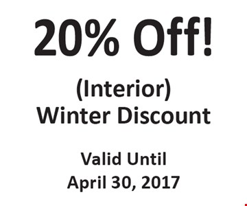 20% Off! (Interior) Winter Discount. Valid Until April 30, 2017.