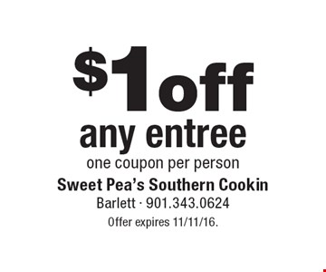 $1 off any entree one coupon per person. Offer expires 11/11/16.