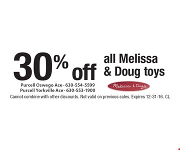 30% off all Melissa & Doug toys. Cannot combine with other discounts. Not valid on previous sales. Expires 12-31-16. CL