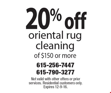 20% off oriental rug cleaning of $150 or more. Not valid with other offers or prior services. Residential customers only. Expires 12-9-16.