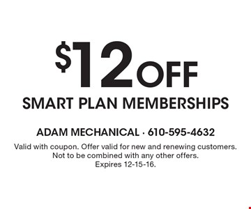 $12 Off smart plan memberships. Valid with coupon. Offer valid for new and renewing customers.Not to be combined with any other offers. Expires 12-15-16.
