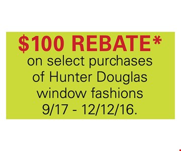 $100 rebate on select purchases of Hunter Douglas window fashions
