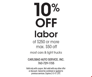 10% Off labor of $250 or more max. $50 off most cars & light trucks. Valid only with coupon. Not valid with any other offer or discount. Cannot be combined or applied to previous services. Expires 2-3-17. LFC