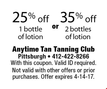 25% off 1 bottleo f lotion. 35% off 2 bottles of lotion. With this coupon. Valid ID required. Not valid with other offers or prior purchases. Offer expires 4-14-17.