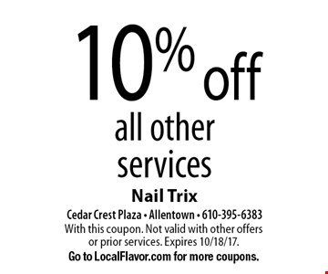 10% off all other services. With this coupon. Not valid with other offers or prior services. Expires 10/18/17. Go to LocalFlavor.com for more coupons.